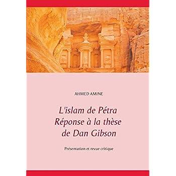 L'islam de Pétra réponse à la thèse de Dan Gibson : Présentation et revue critique