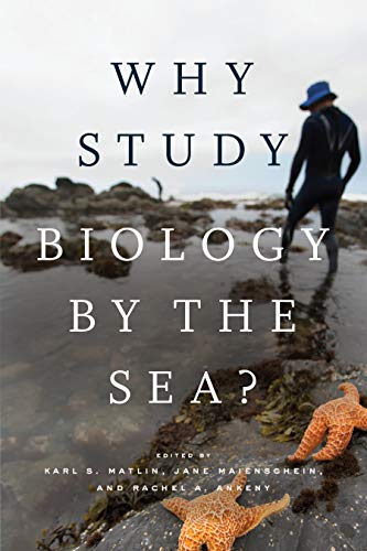 Why Study Biology by the Sea? (Convening Science: Discovery at the Marine Biological Laboratory) (English Edition)
