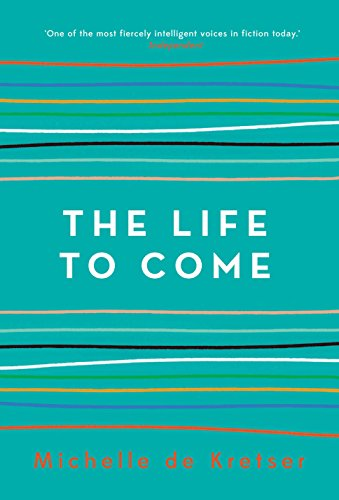 The Life to Come by [Kretser, Michelle de]