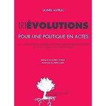 (R)évolutions : Pour une politique en actes