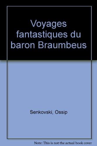 Voyages fantastiques du Baron Brambeus