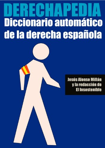 Descargar Libro Derechapedia - Diccionario automático de la derecha española de Jesús Alonso Millán