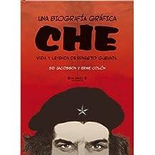 Che una Biografia Grafica: Vida y Leyenda de Ernesto Guevara = A Graphic Biography (COMIC ADULTOS)