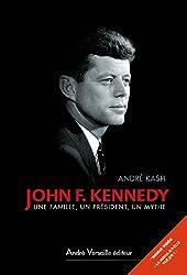 John F. Kennedy. Une famille, un président, un mythe
