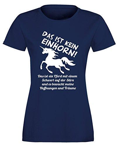 Das ist kein Einhorn - Das ist ein Pferd mit einem Schwert und es beschützt meine Hoffnungen und Träume - Damen Rundhals T-Shirt Navy/Weiss