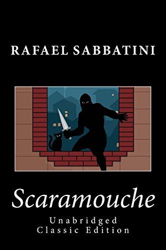 Scaramouche (Unabridged Classic Edition)