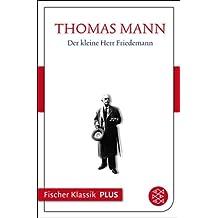 Frühe Erzählungen 1893-1912: Der kleine Herr Friedemann: Text (Fischer Klassik Plus)