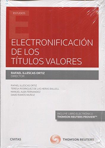 Electronificación de los títulos valores (Papel + e-book) (Monografía)