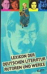 Lexikon der deutschen Literatur. Autoren und Werke
