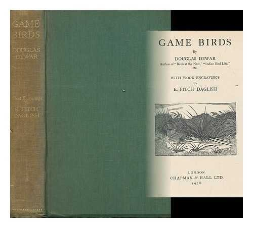 Game birds/by Douglas Dewar with wood engravings by E. Fitch Daglish