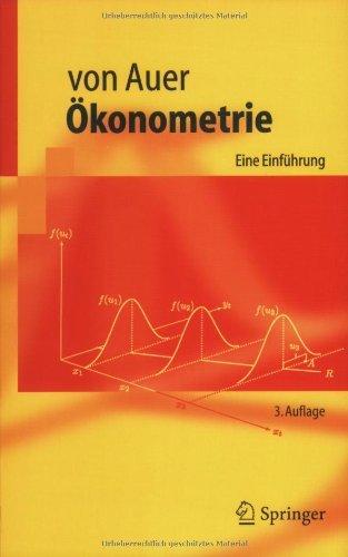 Ökonometrie: Eine Einführung: Eine Einfuhrung (Springer-Lehrbuch) by Ludwig von Auer (2005-09-05)