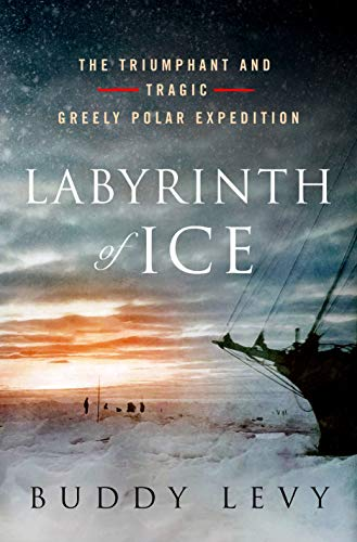 Labyrinth of Ice: The Triumphant and Tragic Greely Polar Expedition (English Edition) (Greely-expedition)