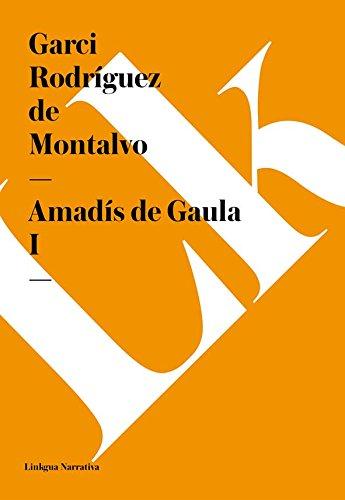 Amadís de Gaula I (Narrativa) por Garci Rodríguez de Montalvo