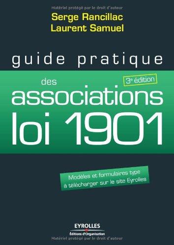Guide pratique des associations loi 1901 : Modèles et formulaires type à télécharger sur le site Eyrolles par Laurent Samuel