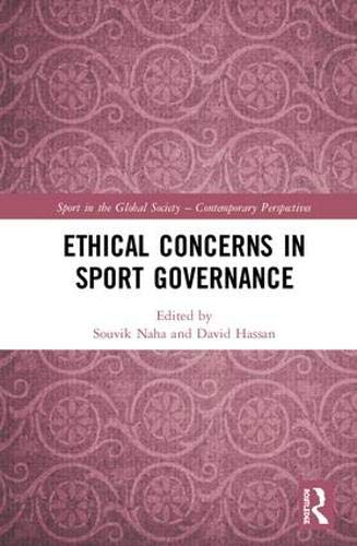 Ethical Concerns in Sport Governance (Sport in the Global Society – Contemporary Perspectives)