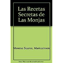 Recetas secretas de las monjas / Nun's Secret Recipes: Dulces / Sweets