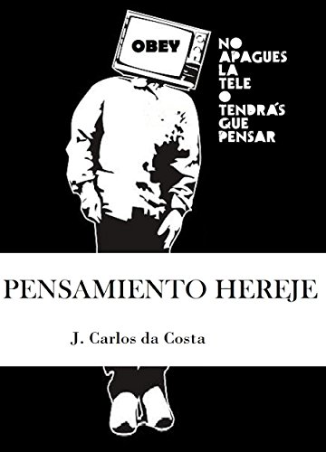 Pensamiento Hereje por J. Carlos da Costa