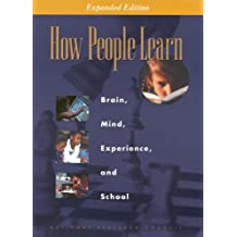 How People Learn: Brain, Mind, Experience, and School: Expanded Edition
