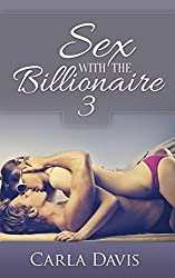 Sex With The Billionaire: 3 (English Edition)