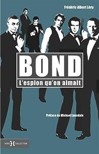 Bond : L'espion qu'on aimait par Frédéric-Albert Lévy