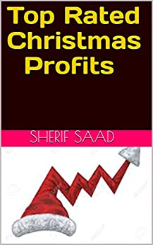 Top Rated Christmas Profits (Business & Investing) (English Edition) de [Saad, Sherif]