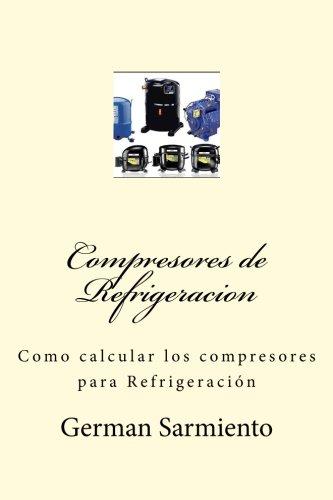 Compresores Refrigeracion: Como calcular compresores