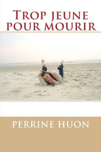 Trop jeune pour mourir par Perrine Huon