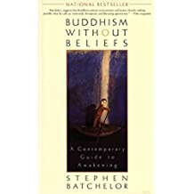 Buddhism without Beliefs: A Contemporary Guide to Awakening (English Edition)