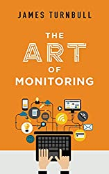 The Art of Monitoring (English Edition)