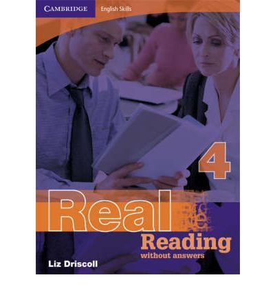 [(Cambridge English Skills Real Reading 4 without Answers: Level 4)] [Author: Liz Driscoll] published on (June, 2008)