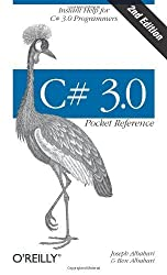 C# 3.0 Pocket Reference: Instant Help for C# 3.0 Programmers (Pocket Reference (O'Reilly)) by Joseph Albahari (2008-03-07)