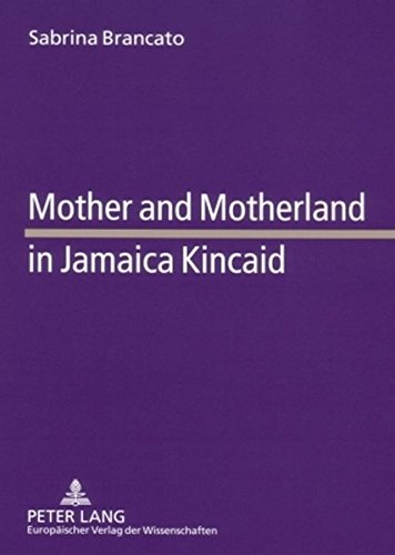 Mother and Motherland in Jamaica Kincaid