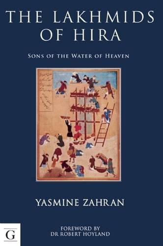 The Lakhmids of Hira por Yasmine Zahran