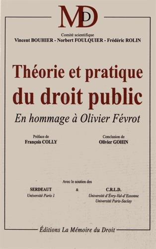 Thorie et Pratique du Droit Public, en Hommage  Olivier Fvrot