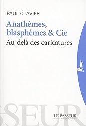 Anathèmes, blasphèmes & Cie - Au-delà des caricatures