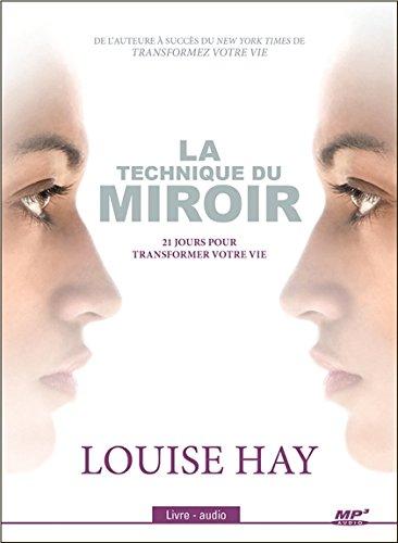 La technique du miroir - 21 jours pour transformer votre vie - Livre audio CD MP3