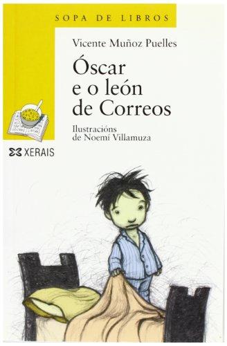 Óscar e o león de Correos (Infantil E Xuvenil - Sopa De Libros - De 6 Anos En Diante) por Vicente Muñoz Puelles