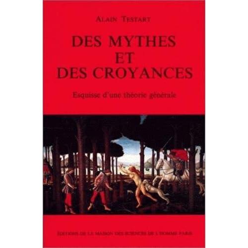Des mythes et des croyances : Esquisse d'une thèorie générale