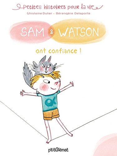 Sam & Watson : Sam & Watson ont confiance ! por Ghislaine Dulier