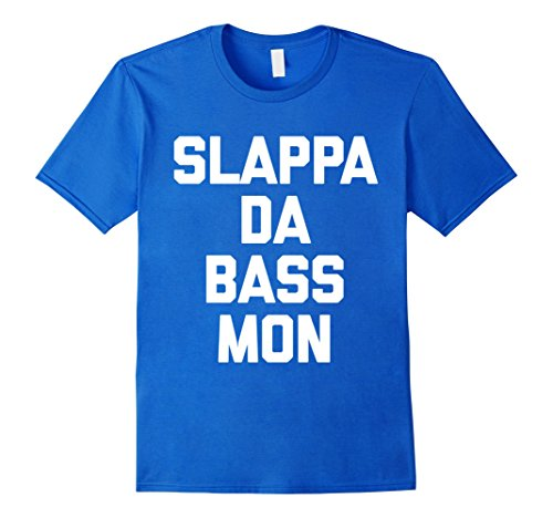 slappa-da-bass-mon-t-shirt-funny-saying-sarcastic-novelty-herren-gre-m-knigsblau