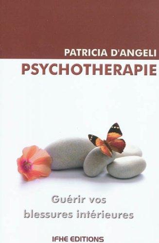 Psychothrapie - gurir vos blessures interieures