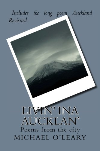 Livin' ina Aucklan': Poems from the city por Michael O'leary