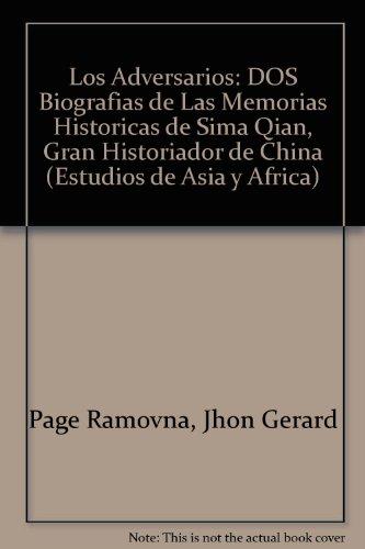 Los Adversarios: DOS Biografias de Las Memorias Historicas de Sima Qian, Gran Historiador de China (Estudios de Asia y Africa)