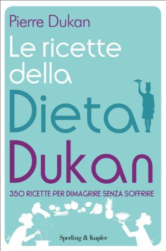Photo Gallery le ricette della dieta dukan: 350 ricette per dimagrire senza soffrire (i grilli)