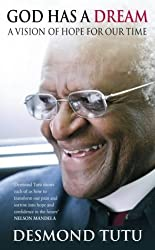 God Has a Dream: A Vision of Hope for Our Time by Archbishop Desmond Tutu (2004-02-05)