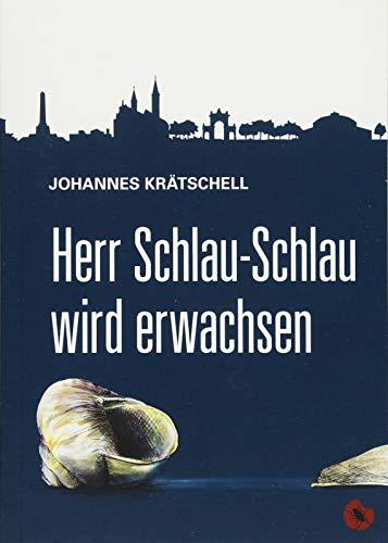 Herr Schlau-Schlau wird erwachsen: Roman (Edition Periplaneta) -