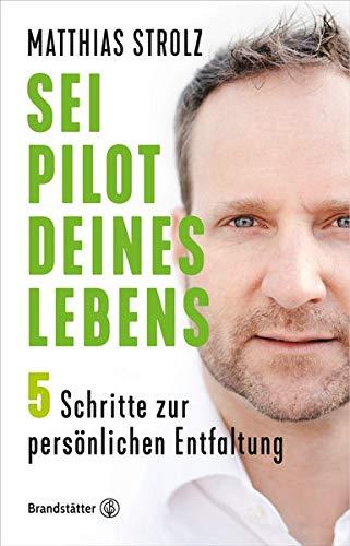Sei Pilot deines Lebens: In 5 Schritten zur persönlichen Entfaltung