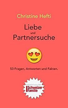 Liebe und Partnersuche: 53 Fragen, Antworten und Fakten