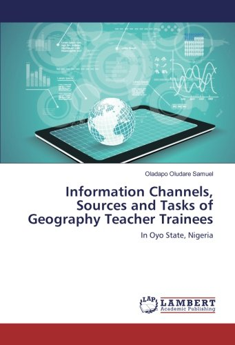 information-channels-sources-and-tasks-of-geography-teacher-trainees-in-oyo-state-nigeria