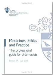 Medicines, Ethics and Practice 2013: The Professional Guide for Pharmacists